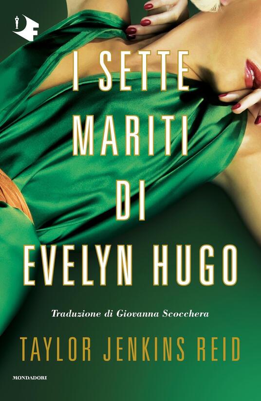 i sette mariti di evelyn hugo mondadori libri da leggere in uscita 2021