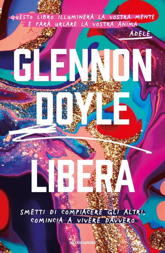 libera glenn doyle saggi da leggere autunno 2021